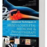 Advanced Techniques in Musculoskeletal Medicine & Physiotherapy, 1st Edition